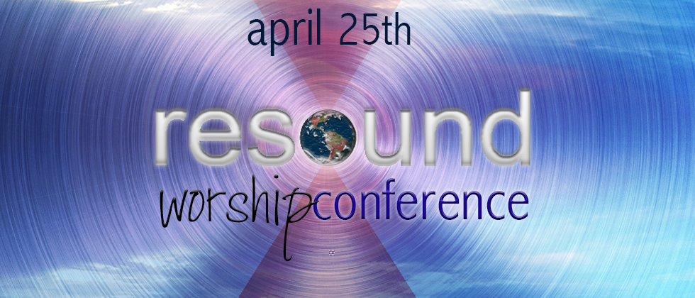 Resound Worship Conference